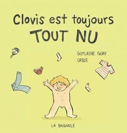BAGNOLE Clovis est toujours tout nu