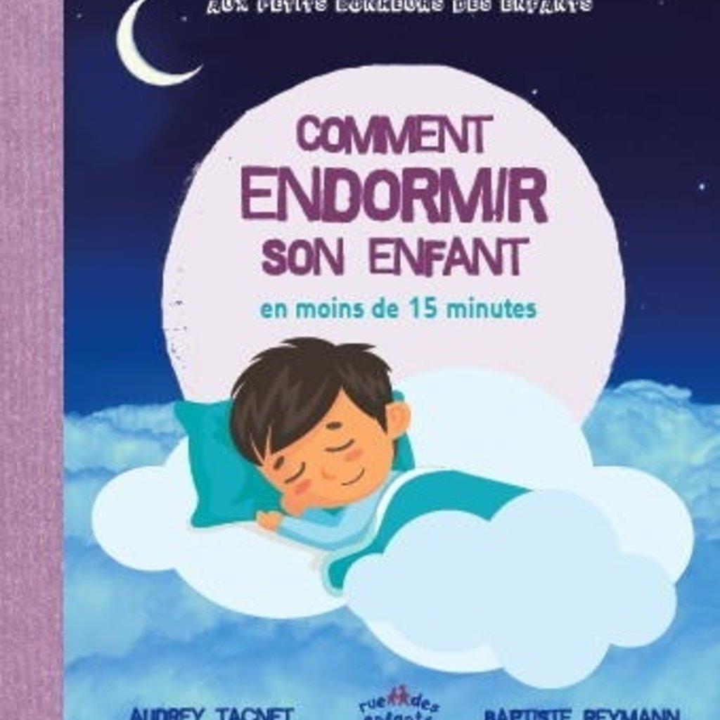 Rue des enfants Comment endormir son enfant en moins de 15 minutes