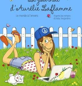 MICHEL LAFON Le journal d'Aurélie Laflamme  - Le monde à l'envers
