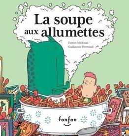 FONFON La soupe aux allumettes