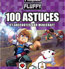 HEMMA Frigiel et Fluffy : 100 astuces et anecdotes sur Minecraft