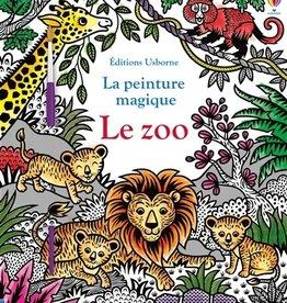 USBORNE La peinture magique : Au zoo