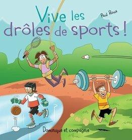 DOMINIQUE & CIE Vive les drôles de sports!