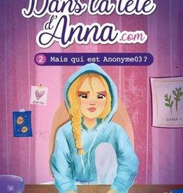 La bagnole Dans la tête d'Anna.com : Mais qui est anonyme03