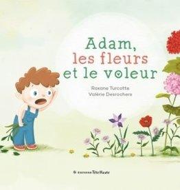 Edition tête Haute Adam, les fleurs et le voleur