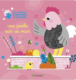 GRUND Mes première comptines à toucher - Une poule sur un mur