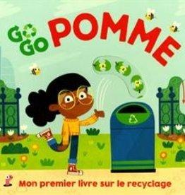 Tiny & Tim Go Go pomme :  Mon premier livre sur le recyclage