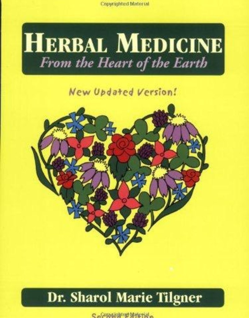 Herbal Medicine from the Heart of the Earth - Sharol Tilgner