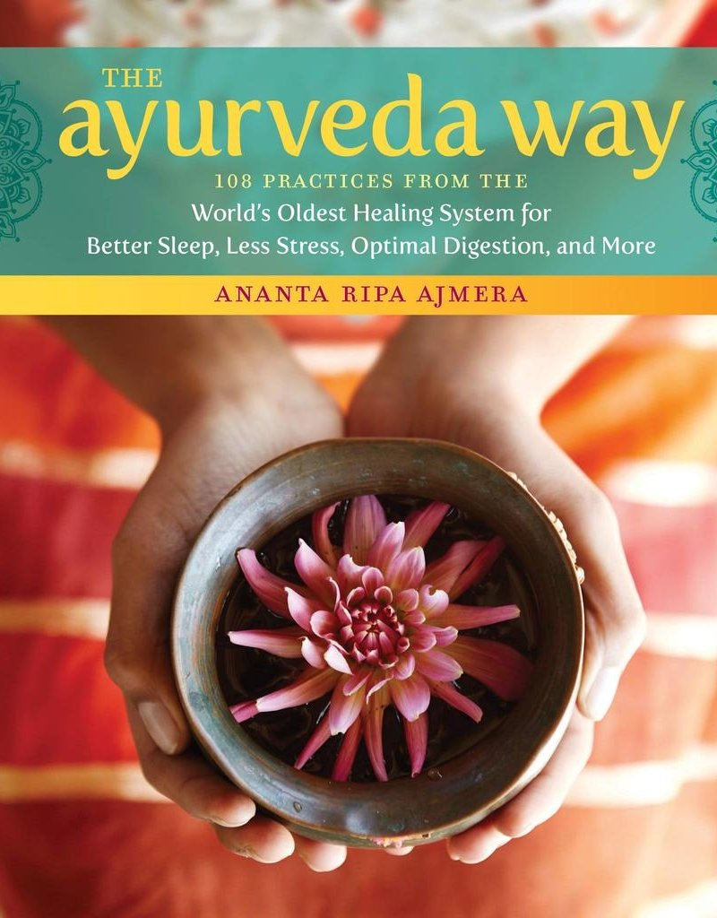 The Ayurveda Way - Ananta Ripa Ajmera
