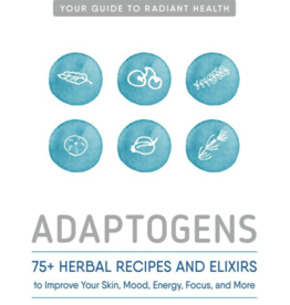 Adaptogens: 75 Recipes - Agatha Noveille