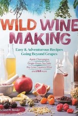 Wild Wild Wine Making - Richard Bender