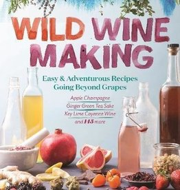 Wild Wild Wine Making - Richard Bender