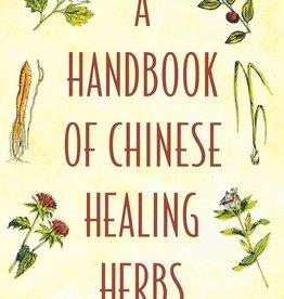 A Handbook of Chinese Healing Herbs - Daniel Reid