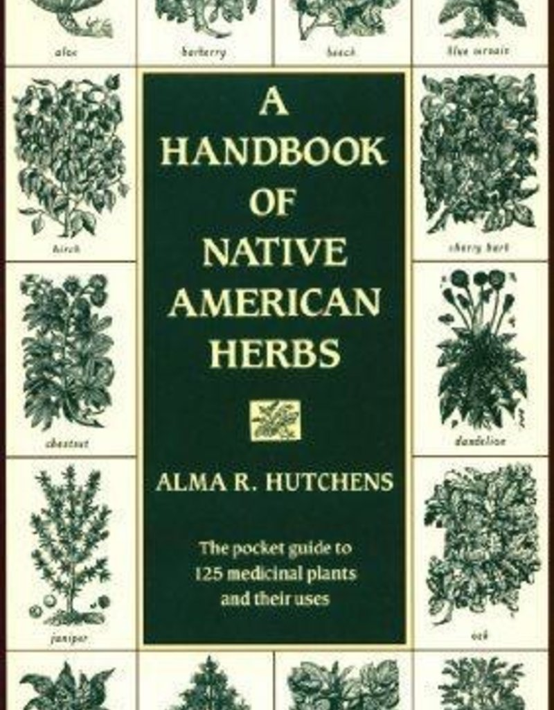 A Handbook of Native American Herbs - Alma Hutchens