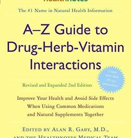 A-Z Guide to Drug-Herb-Vitamin Interactions - Alan Gaby