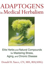 Adaptogens in Medical Herbalism - Donald R. Yance