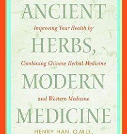 Ancient Herbs, Modern Medicine - Han, Miller, Deville