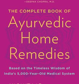 Complete Book of Ayurvedic Home Remedies - Vasant Lad