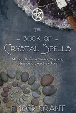 The Book of Crystal Spells - Ember Grant
