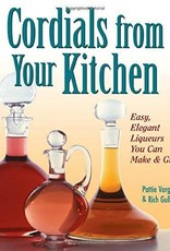 Cordials From Your Kitchen - Pattie Vargus & Rick Gulling