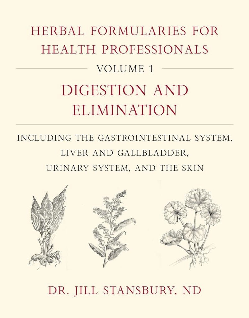 Herbal Formularies for Health Professionals, Volume 1 Digestion and Elimination - Jill Stansbury