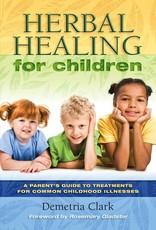 Herbal Healing for Children - Demetria Clark