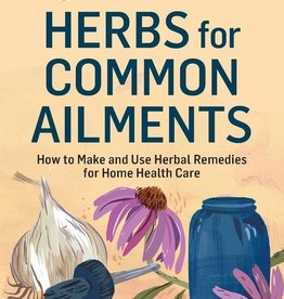 Herbs for Common Ailments - Rosemary Gladstar