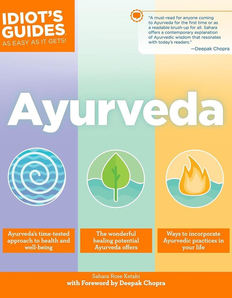 Idiots Guide to Ayurveda - Sahara Rose