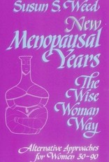 New Menopausal Years The Wise Woman Way - Susun Weed