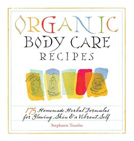 Organic Body Care Recipes - Stephanie Tourles