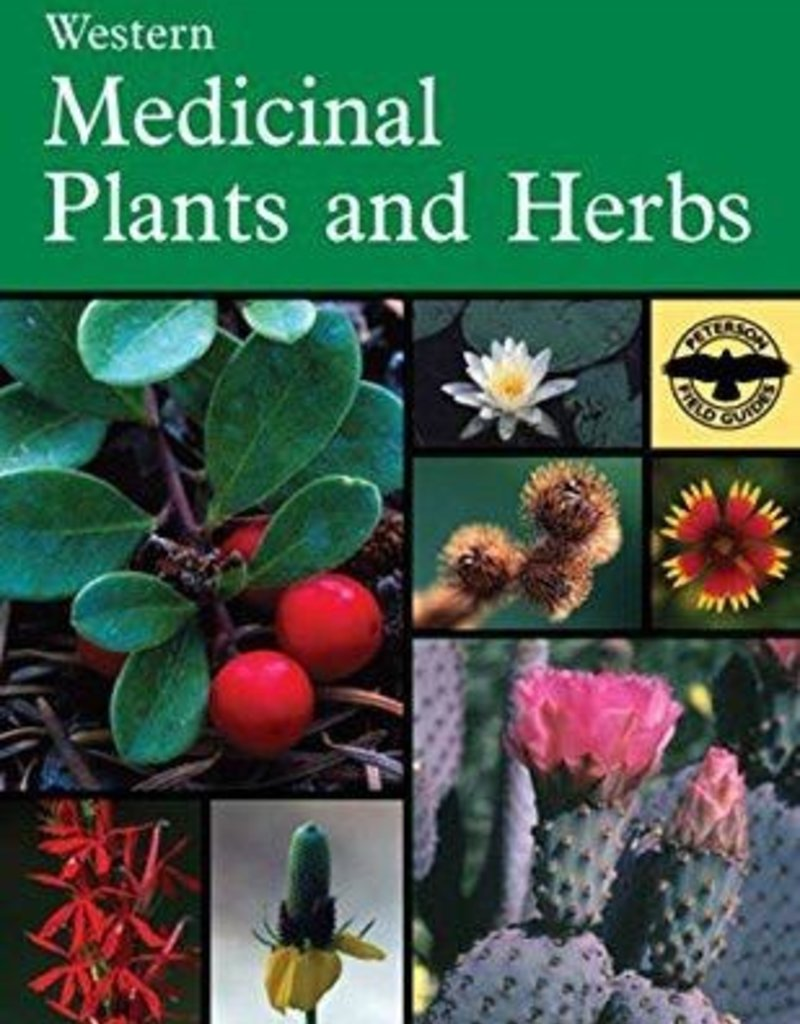 Peterson Field Guide to Western Medicinal Plants & Herbs - Steven Foster