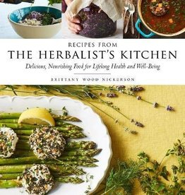 Recipes from the Herbalist's Kitchen - Brittany Wood Nickerson