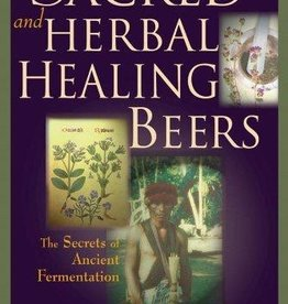 Sacred & Herbal Healing Beers - Stephen Buhner