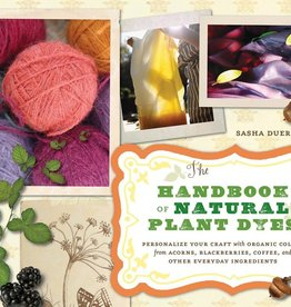 The Handbook of Natural Plant Dyes - Sasha Duerr