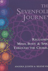 The Sevenfold Journey: Reclaiming Mind, Body and Spirit Through the Chakras – Anodea Judith