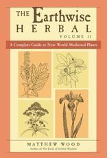 Earthwise Herbal Vol 2: New World Plants - Matthew Wood