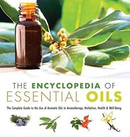 The Encyclopedia of Essential Oils: The Complete Guide to the Use of Aromatic Oils In Aromatherapy, Herbalism, Health, and Well Being - Julia Lawless