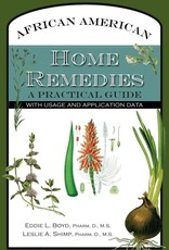 African American Home Remedies: A Practical Guide with Usage and Application Data - Eddie L Boyd