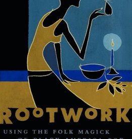 Rootwork: Using the Folk Magick of Black America for Love, Money, and Success - Tayannah Lee McQuillar