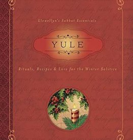 Yule: Rituals, Recipes & Lore for the Winter Solstice - Susan Pesznecker