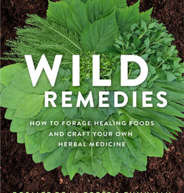 Wild Remedies - Rosalee De La Forest