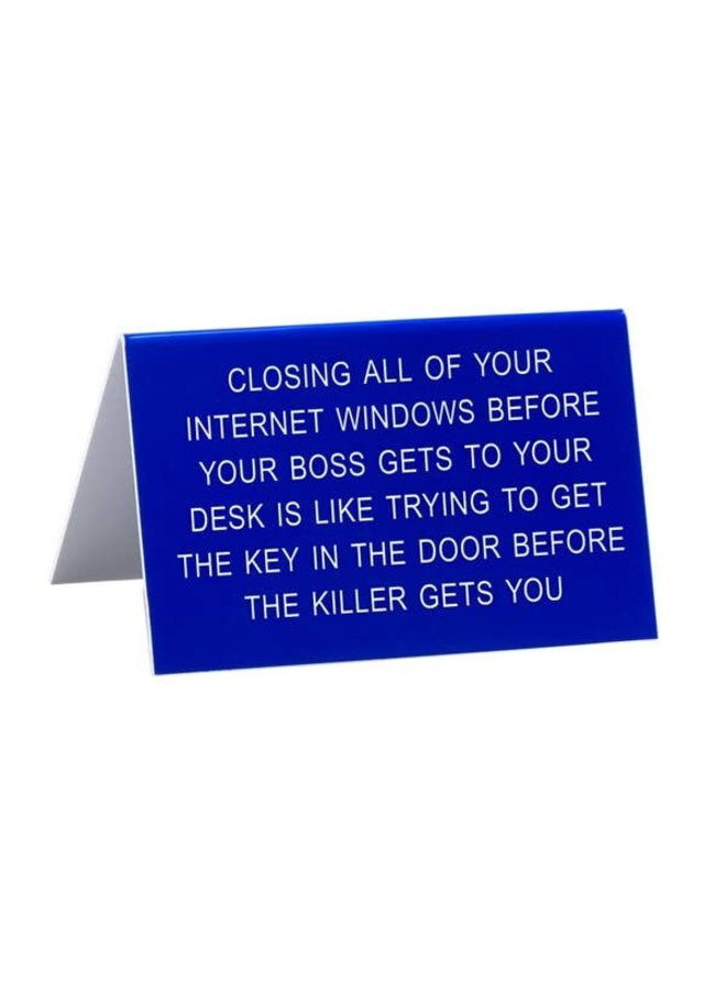 Closing all your Internet Windows Desk Sign