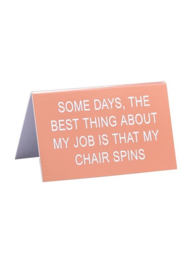 Chair Spins Desk Sign