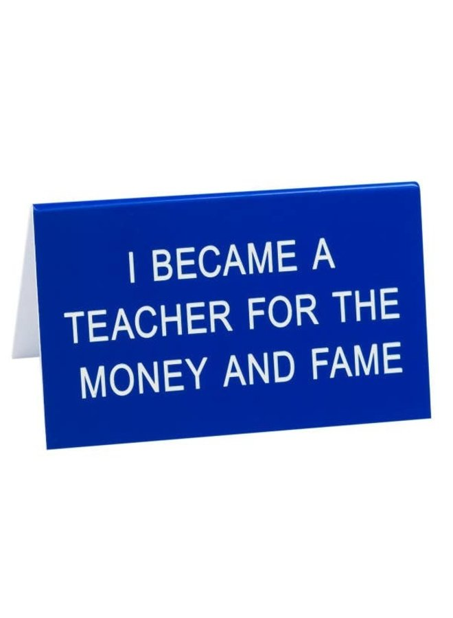 Teacher for the Fame Desk Sign