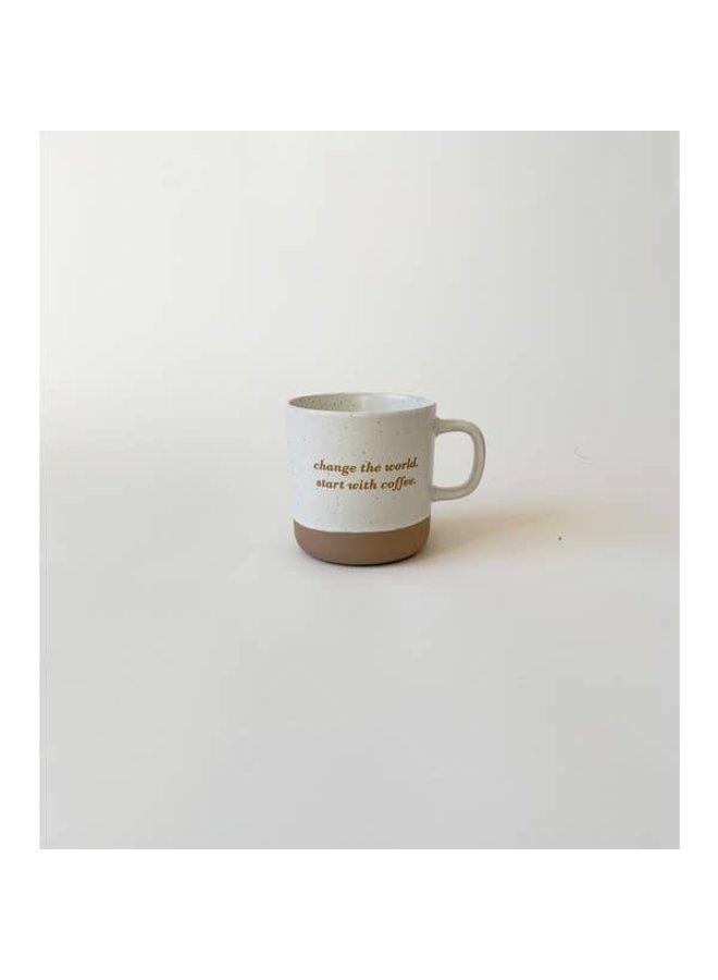 Change the World Start with Coffee Mug