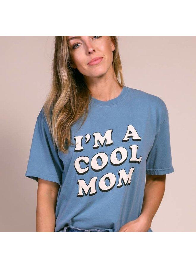 Im a Cool Mom Tee