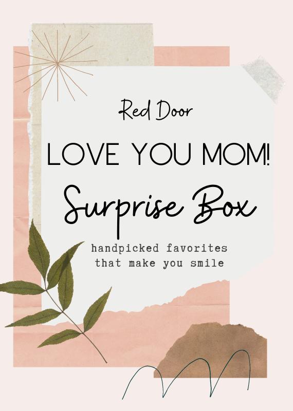 Red Door Love You Mom!- Red Door Surprise Box