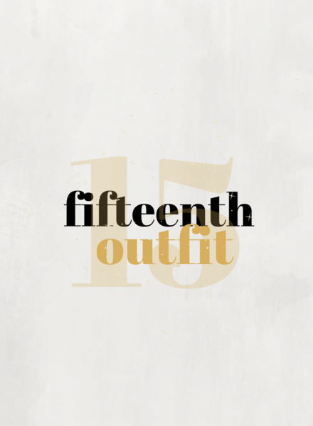 "15th Outfit | ""15 years, 15 ""Outfits"", 15% Off"""