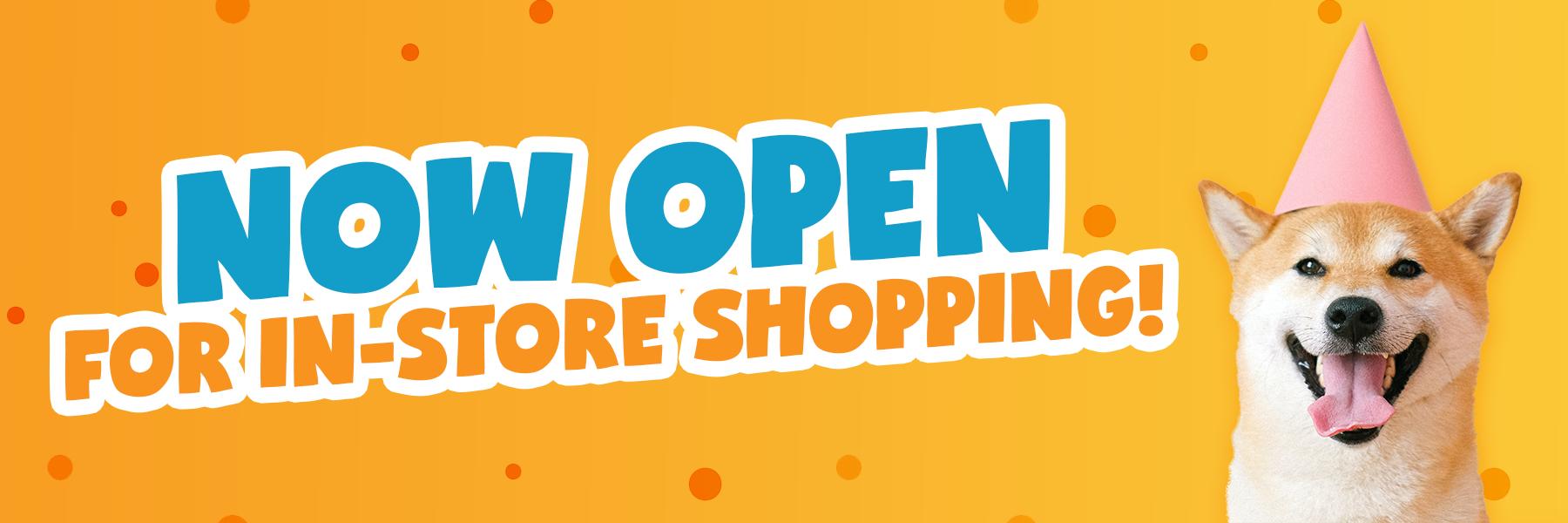 Now openin store shopping
