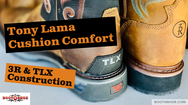 Tony Lama Cushion Comfort, 3R And TLX Construction?